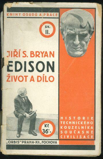 Edison  Zivot a dilo  Historie technickeho kouzelnika soucasne civilizace - Bryan Jiri S    antikvariat - detail knihy
