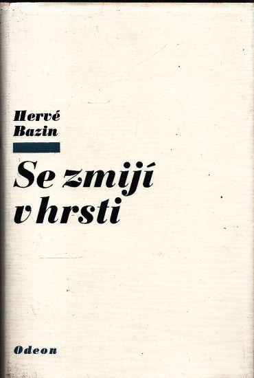 Se zmiji v hrsti - Bazin Herve | antikvariat - detail knihy