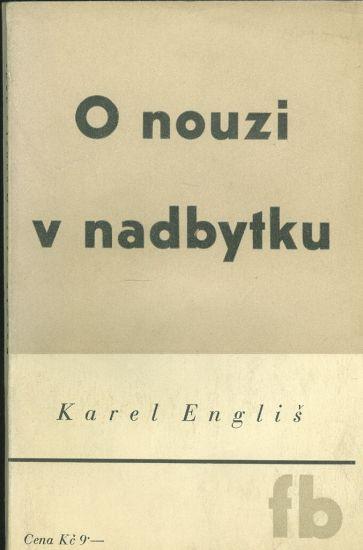 O nouzi v nadbytku - Englis Karel   antikvariat - detail knihy