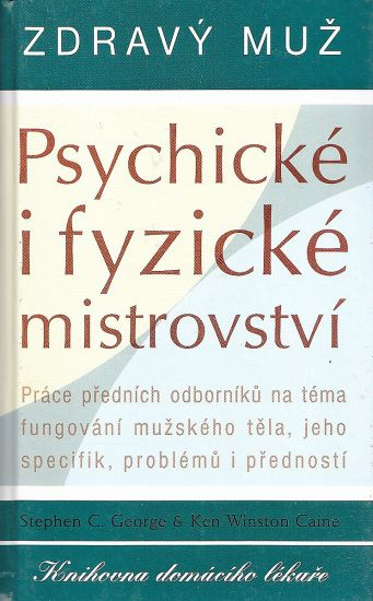 Zdravy muz  Psychicke i fyzicke mistrovstvi - Caine Ken Winston George Stephen C | antikvariat - detail knihy