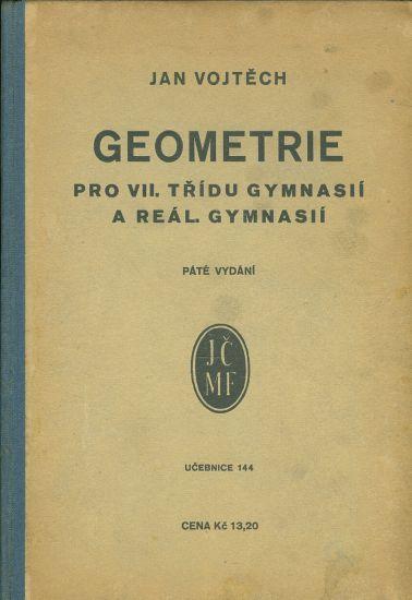 Geometrie pro VII tridu gymnasii a real gymnasii - Vojtech Jan | antikvariat - detail knihy