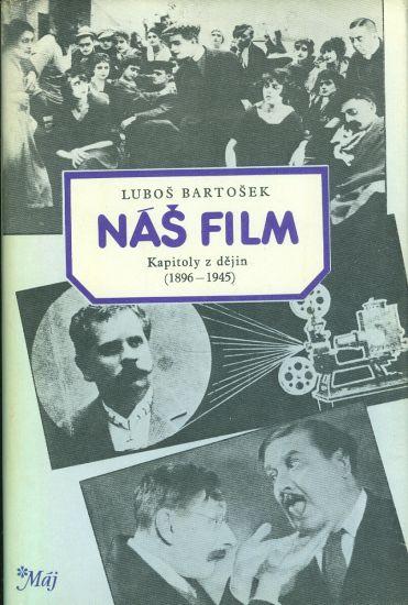 Nas film  Kapitoly z dejin 1896  1945 - Bartosek Lubos | antikvariat - detail knihy