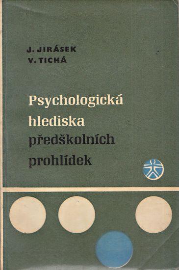 Psychologicka hlediska predskolnich prohlidek - Jirasek Jaroslav Ticha Vladimira | antikvariat - detail knihy