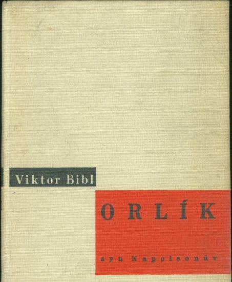 Orlik syn Napoleonuv - Bibl Viktor   antikvariat - detail knihy