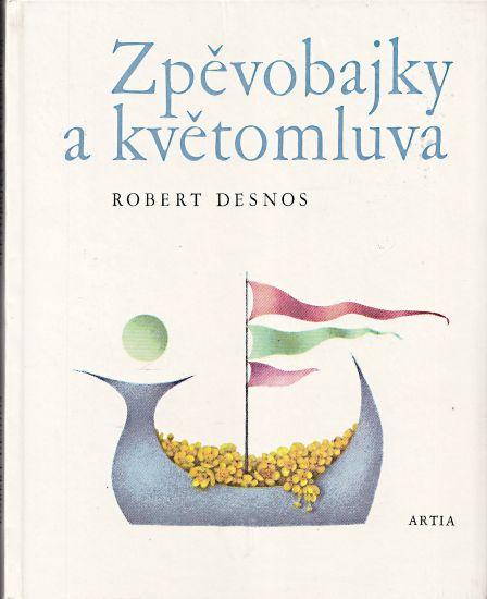 Zpevobajky a kvetomluva - Desnos Robert   antikvariat - detail knihy