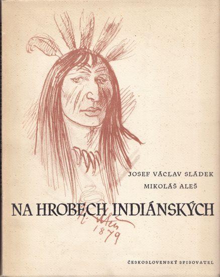 Na hrobech indianskych - Sladek Josef Vaclav | antikvariat - detail knihy