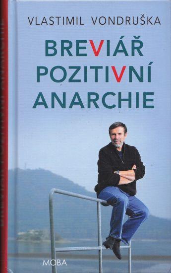 Breviar pozitivni anarchie - Vondruska Vlastimil Vondruskova Alena | antikvariat - detail knihy