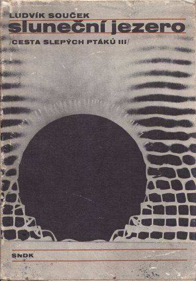 Cesta slepych ptaku III  Slunecni jezero - Soucek Ludvik | antikvariat - detail knihy