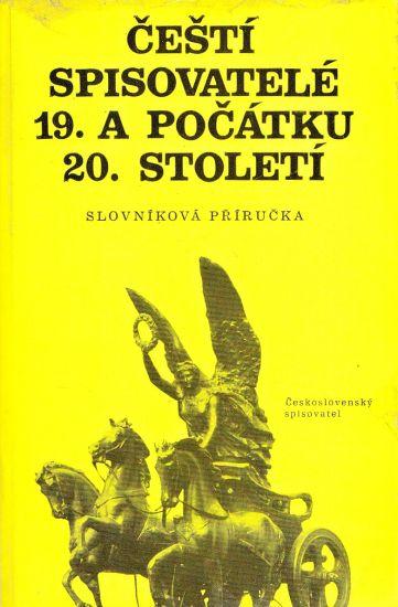 Cesti spisovatele 19a pocatku 20stoleti  slovnikova prirucka - Kolektiv autoru | antikvariat - detail knihy