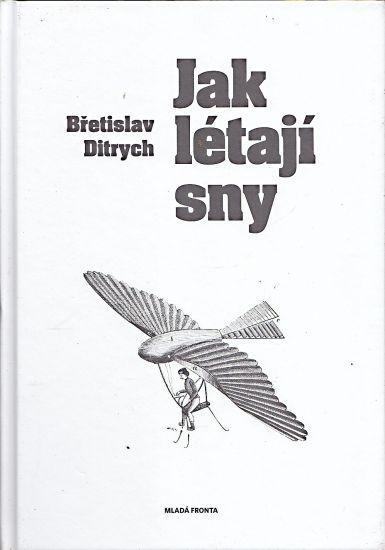Jak letaji sny - Ditrych Bretislav | antikvariat - detail knihy