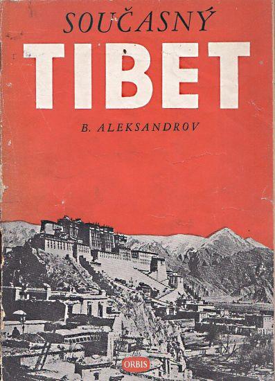 Soucasny Tibet - Aleksandrov B   antikvariat - detail knihy