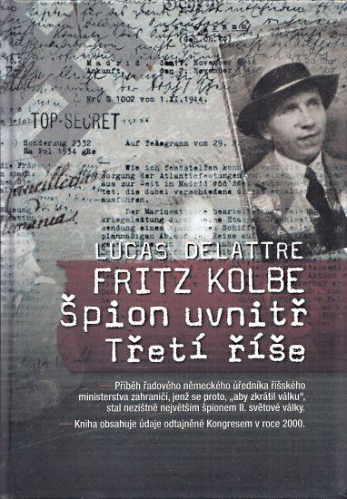 Fritz Kolbe  Spion uvnitr Treti rise - Delattre Lucas | antikvariat - detail knihy