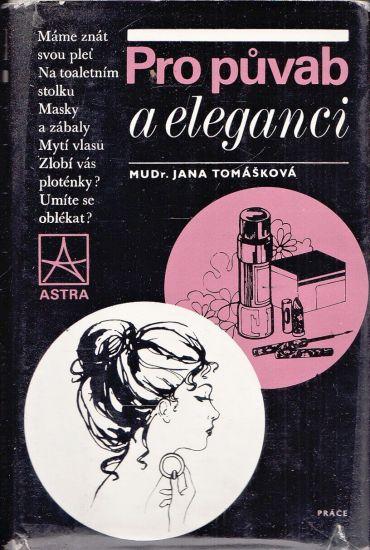 Pro puvab a eleganci - Tomaskova Jana | antikvariat - detail knihy