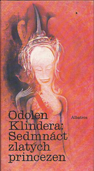 Sedmnact zlatych princezen  Khmerske baje a povesti - Klindera Odolen | antikvariat - detail knihy