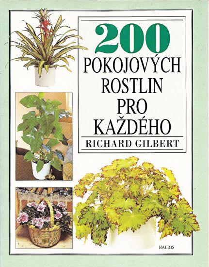 200 pokojovych rostlin pro kazdeho - Gilbert Richard   antikvariat - detail knihy