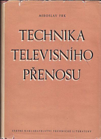 Technika televisniho prenosu - Frk Miroslav | antikvariat - detail knihy