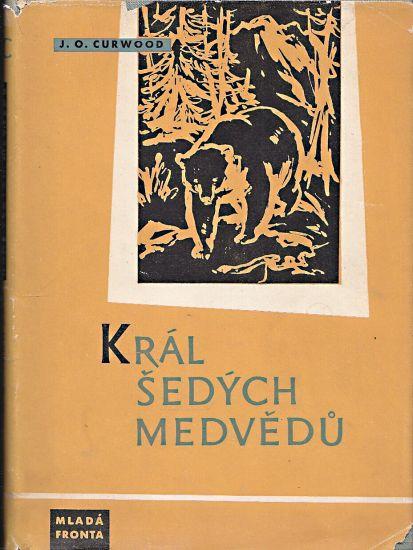 Kral sedych medvedu - Curwood James Oliver   antikvariat - detail knihy