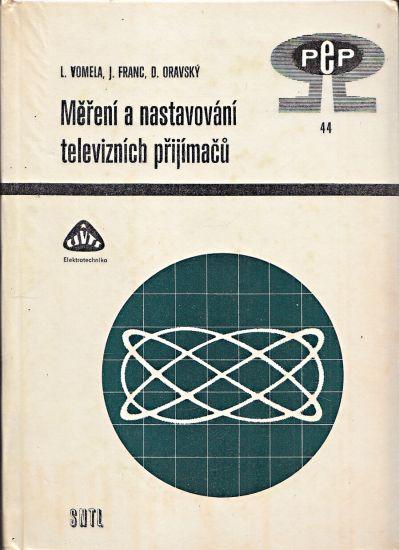 Mereni a nastavovani televiznich prijimacu - Vomela Ladislav Franc Josef Oravsky Dusan   antikvariat - detail knihy