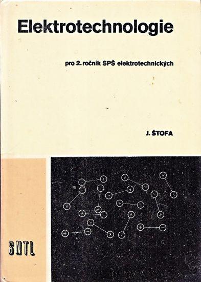 Elektrotechnologie pro 2 rocnik SPS elektrotechnickych - Stofa Jan | antikvariat - detail knihy