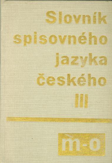 Slovnik spisovneho jazyka ceskeho III m  o | antikvariat - detail knihy