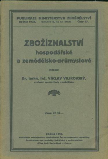 Zboziznalstvi hospodarske a zemedelsko  prumyslove - Vilikovsky Vaclav Inz   antikvariat - detail knihy