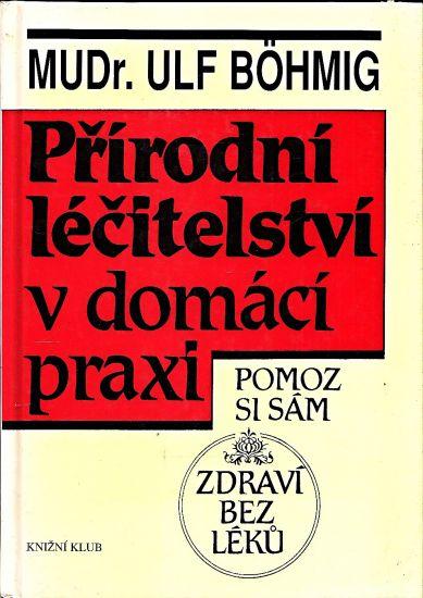Prirodni lecitelstvi v domaci praxi - Bohmig Ulf | antikvariat - detail knihy