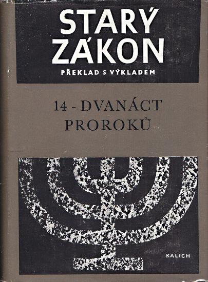 Stary zakon  preklad s vykladem 14  Dvanact proroku | antikvariat - detail knihy