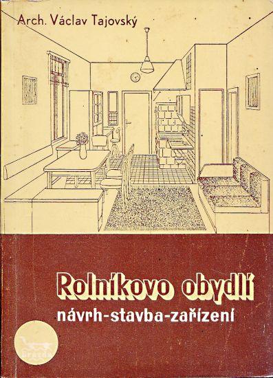 Rolnikovo obydli  Navrh stavba zarizeni - Tajovsky Vaclav | antikvariat - detail knihy