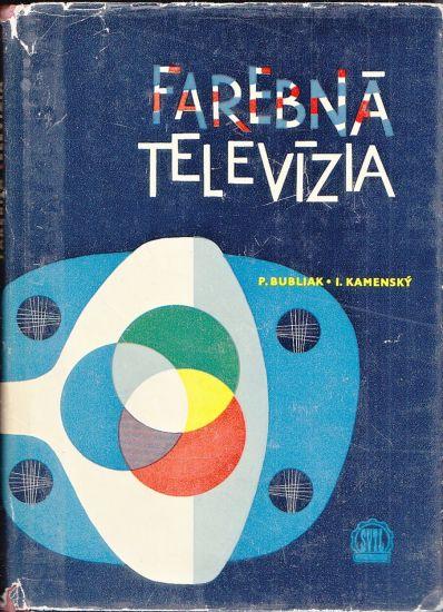 Farebna televizia - Bubliak P Kamensky I | antikvariat - detail knihy
