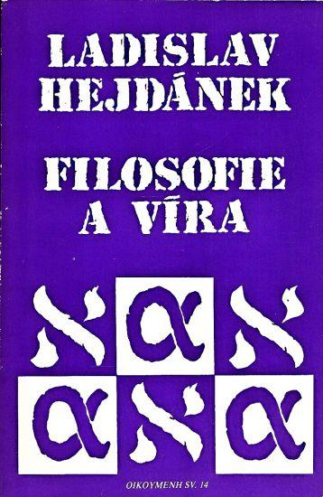 Filosofie a vira - Hejdanek Ladislav   antikvariat - detail knihy