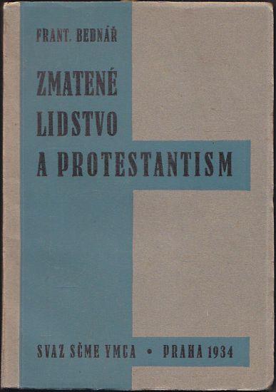 Zmatene lidstvo a protestantism - Bednar Frantisek   antikvariat - detail knihy