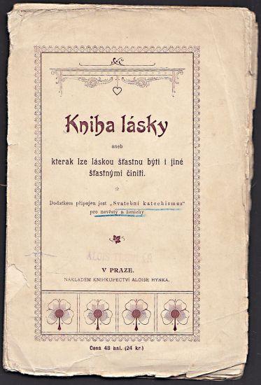Kniha lasky aneb kterak lze laskou stasnou byti i jine stastnymi ciniti | antikvariat - detail knihy