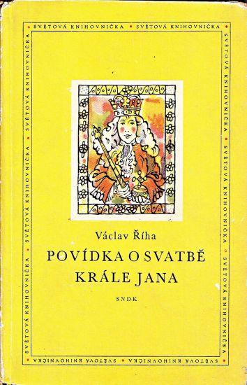 Povidka o svatbe krale Jana - Riha Vaclav   antikvariat - detail knihy