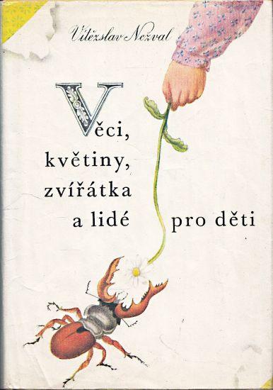 Veci kvetiny zviratka a lide pro deti - Nezval Vitezslav   antikvariat - detail knihy